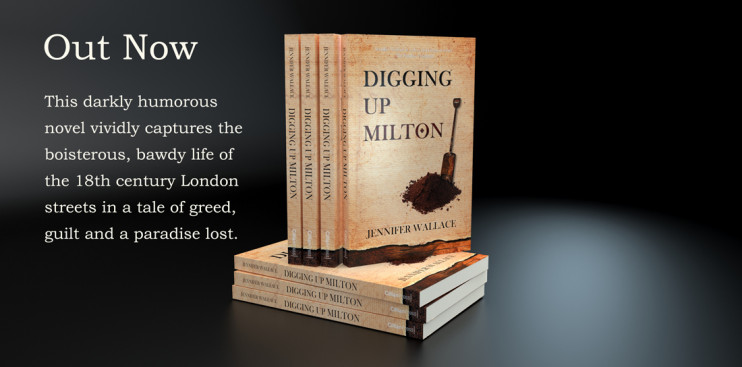 Digging Up Milton. New novel by Jennifer Wallace